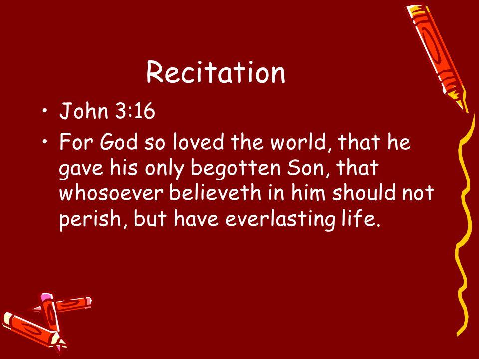 Recitation John 3:16.