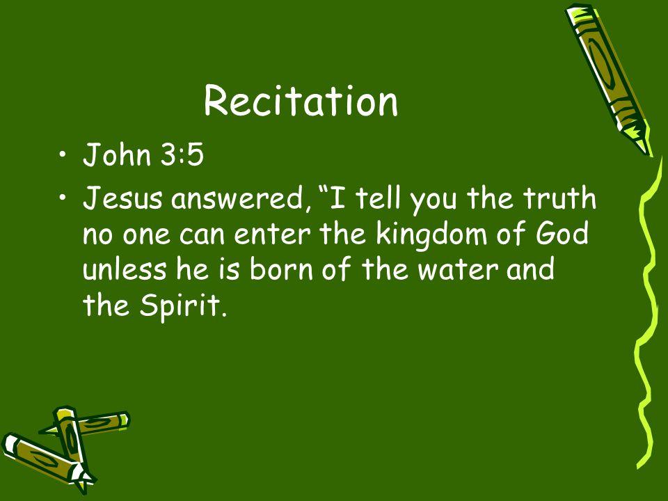 Recitation John 3:5.
