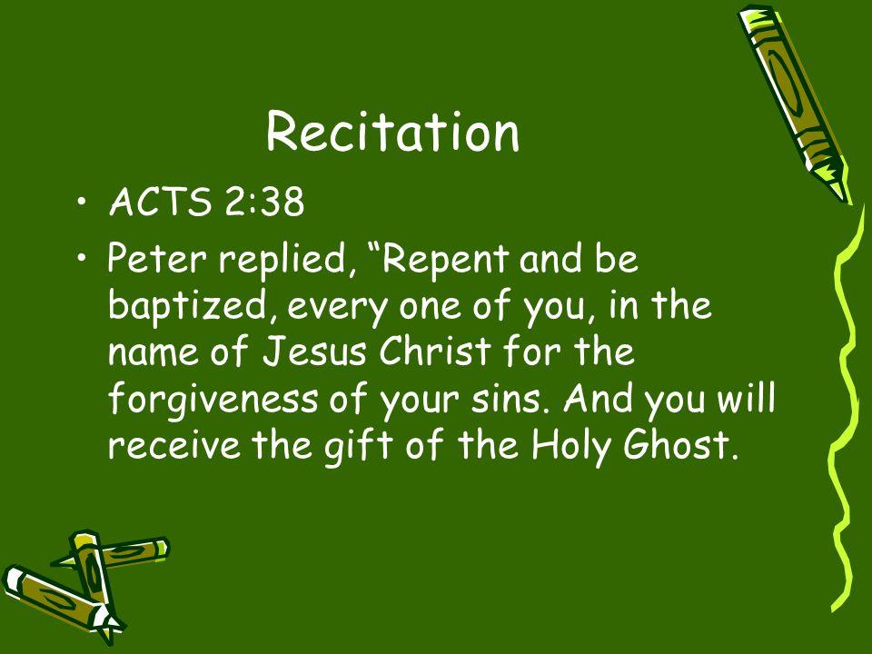 Recitation ACTS 2:38.