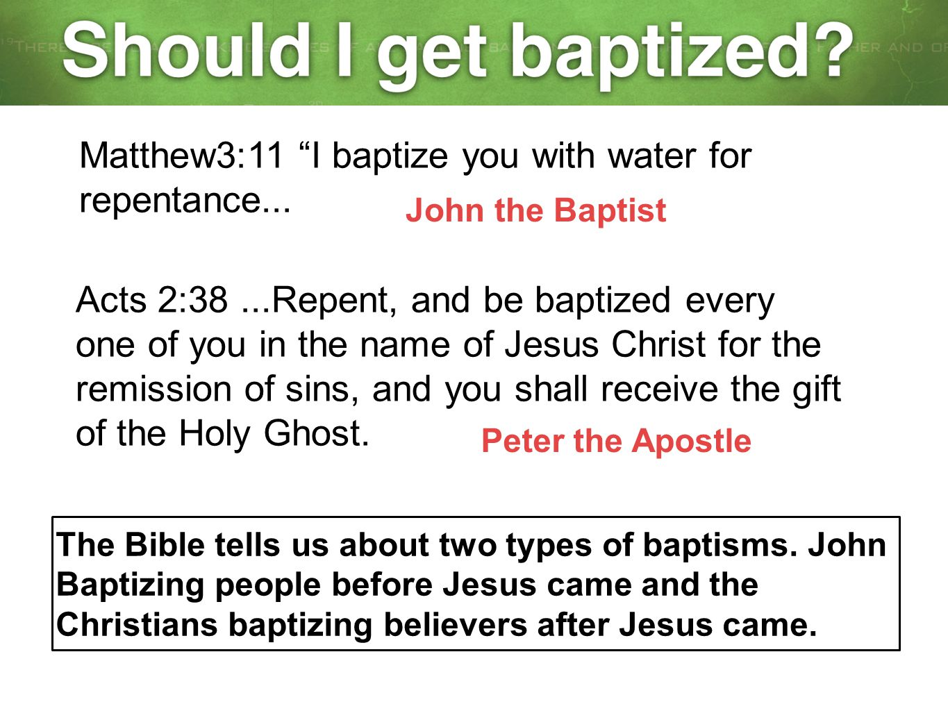 Matthew3:11 I baptize you with water for repentance...
