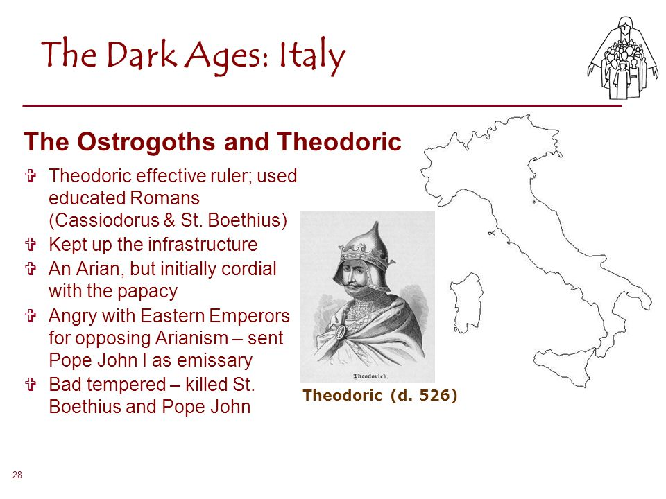 The Dark Ages: Italy The Ostrogoths and Theodoric