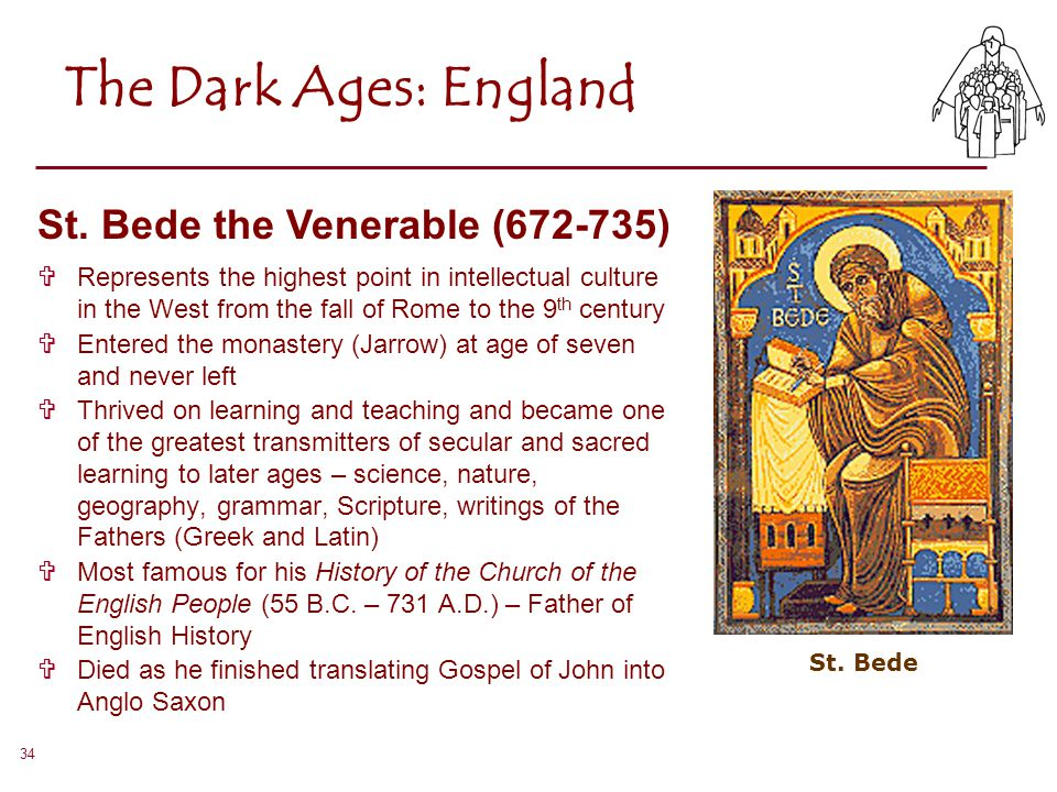 The Dark Ages: England St. Bede the Venerable (672-735)