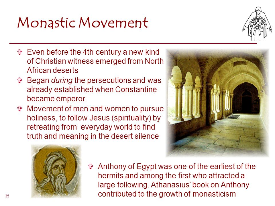 Monastic Movement Even before the 4th century a new kind of Christian witness emerged from North African deserts.