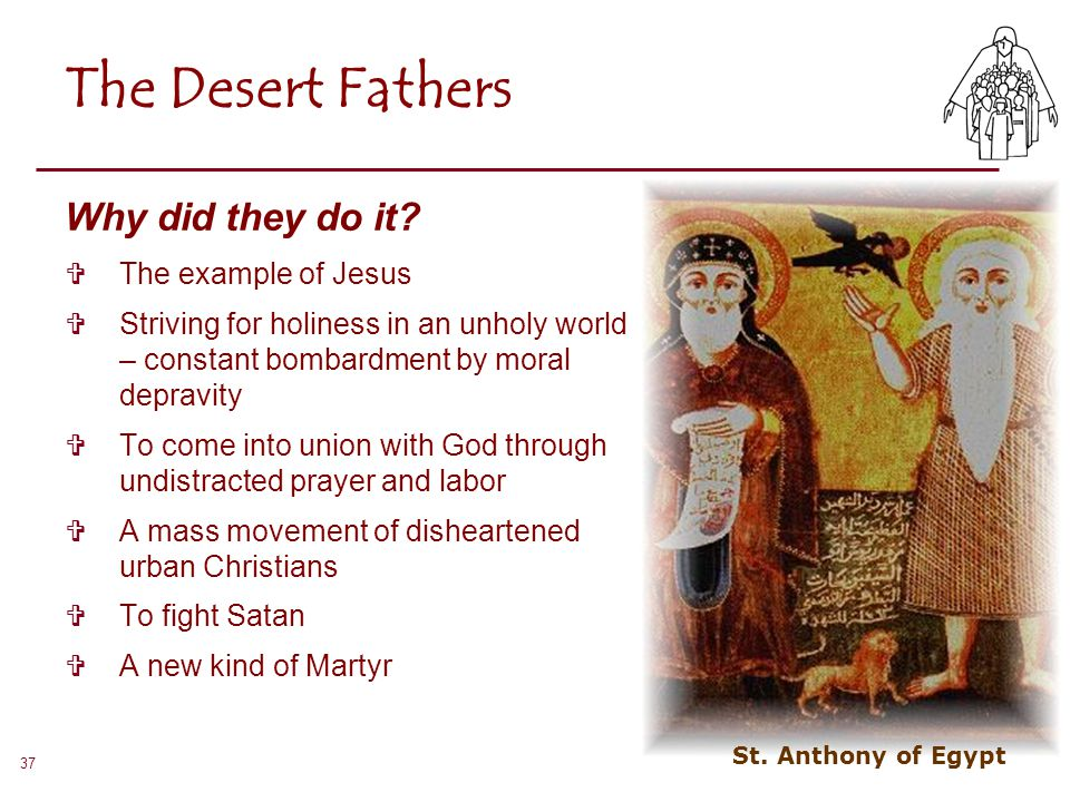 The Desert Fathers Why did they do it The example of Jesus