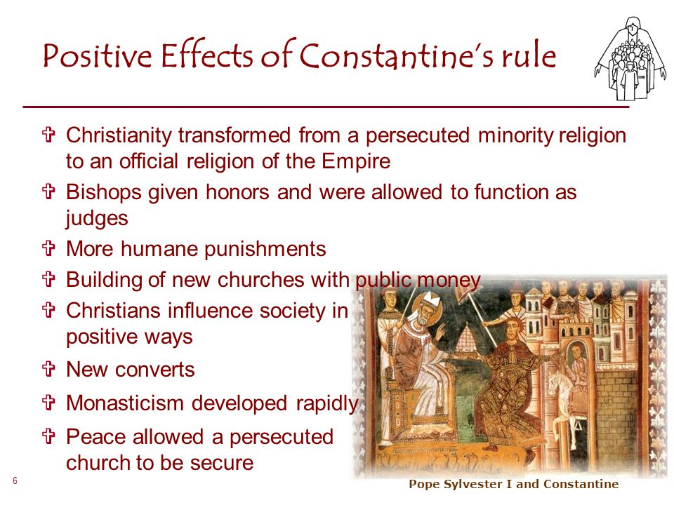 Positive Effects of Constantine's rule