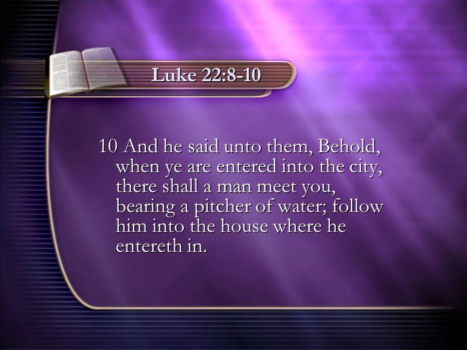 Luke 22:8-10