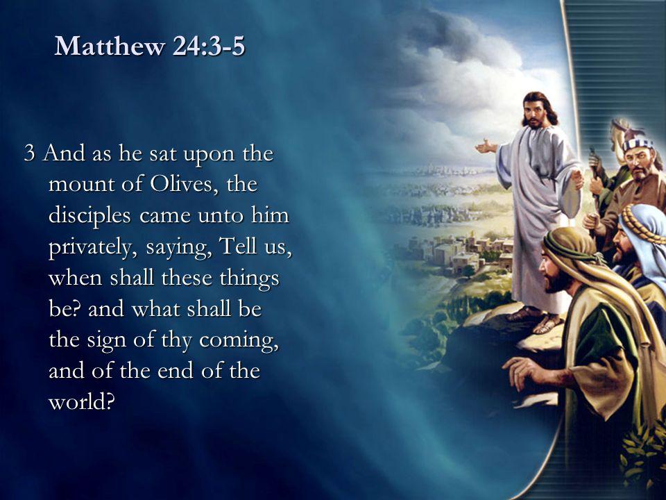 Matthew 24:3-5