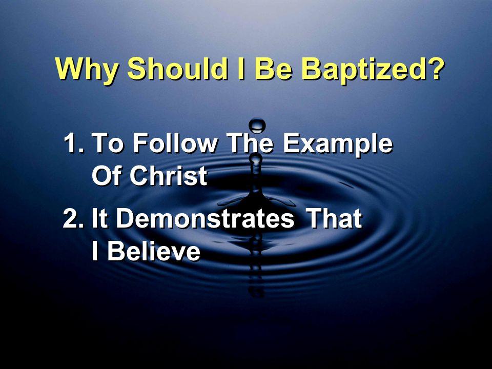 Why Should I Be Baptized