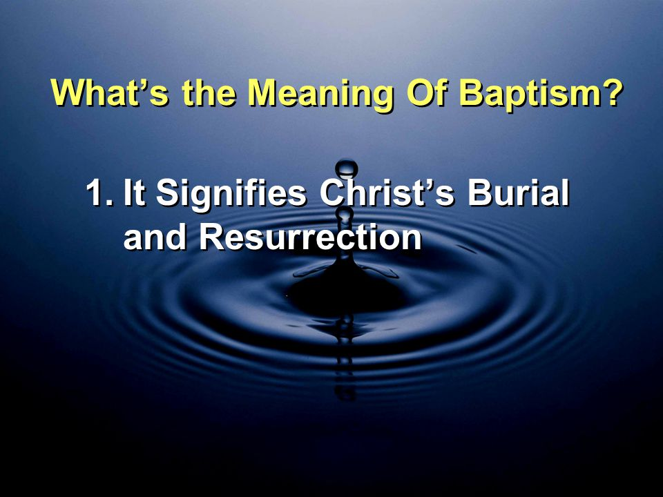 What's the Meaning Of Baptism