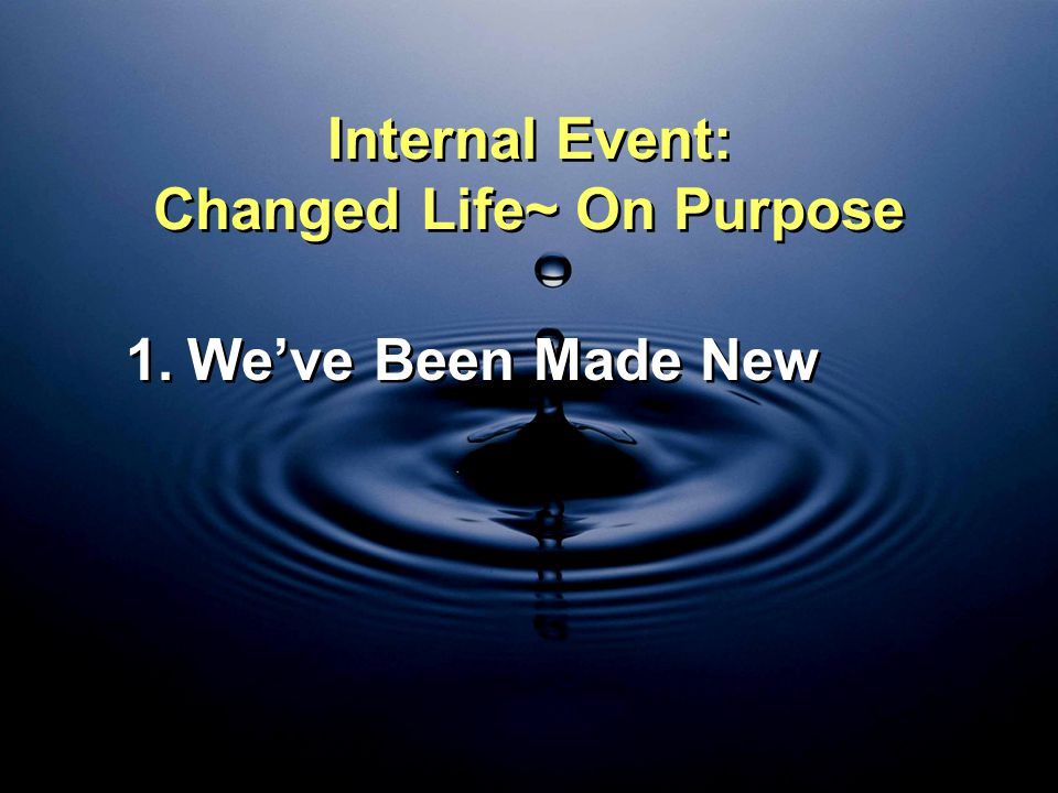 Internal Event: Changed Life~ On Purpose