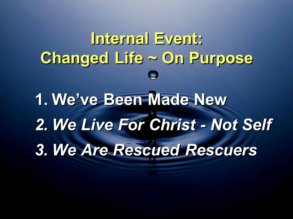 Internal Event: Changed Life ~ On Purpose