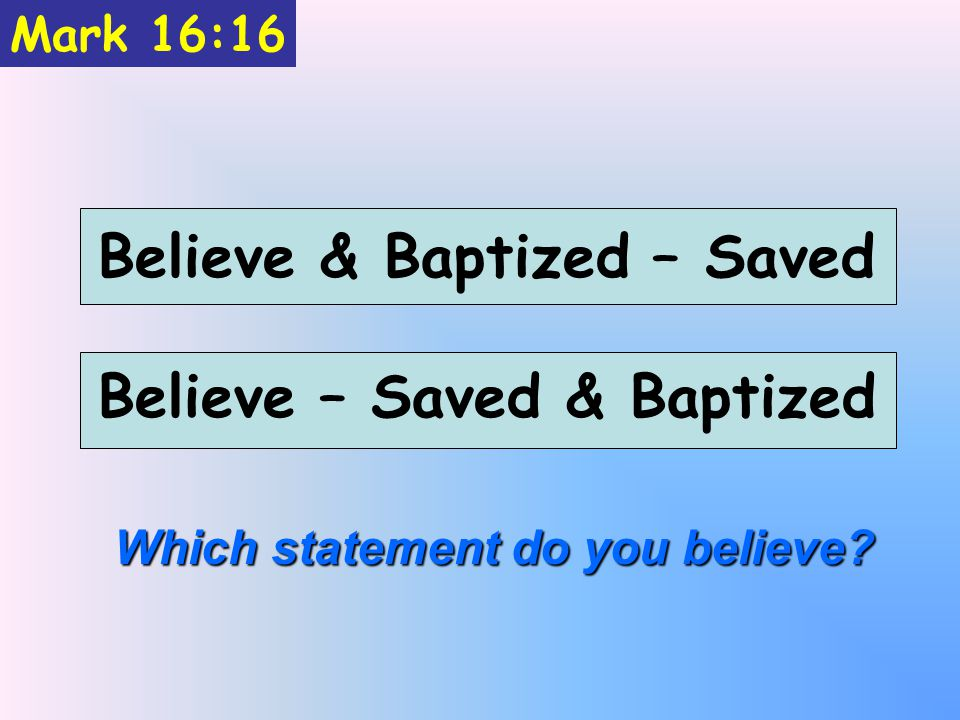 Believe & Baptized – Saved Believe – Saved & Baptized