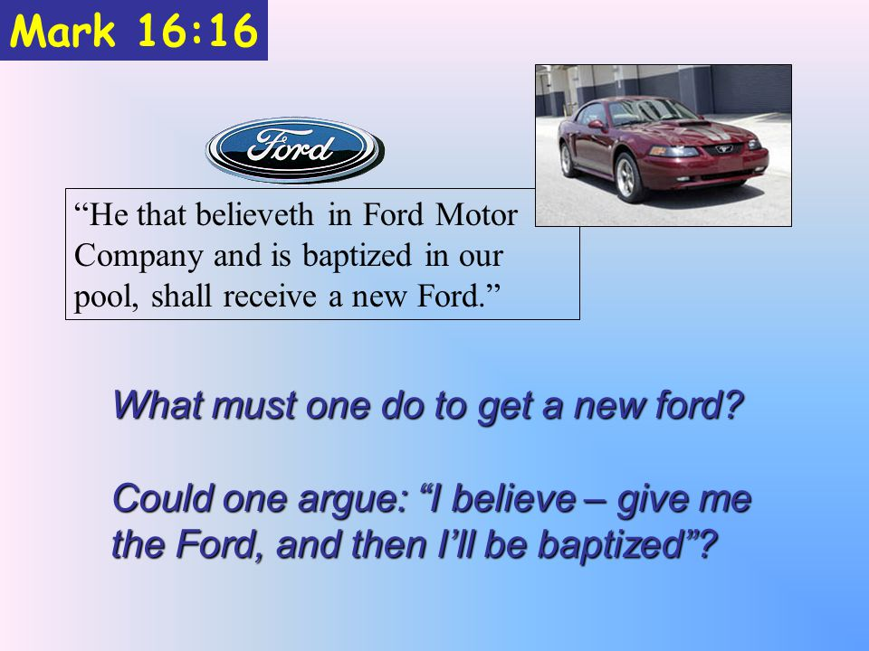 Mark 16:16 What must one do to get a new ford