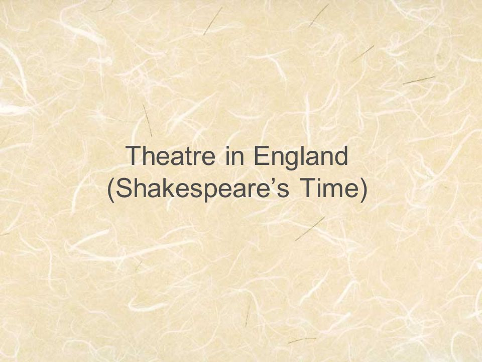 Theatre in England (Shakespeare's Time)