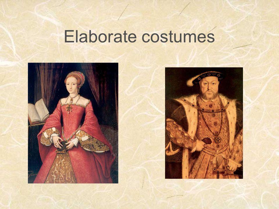 Elaborate costumes