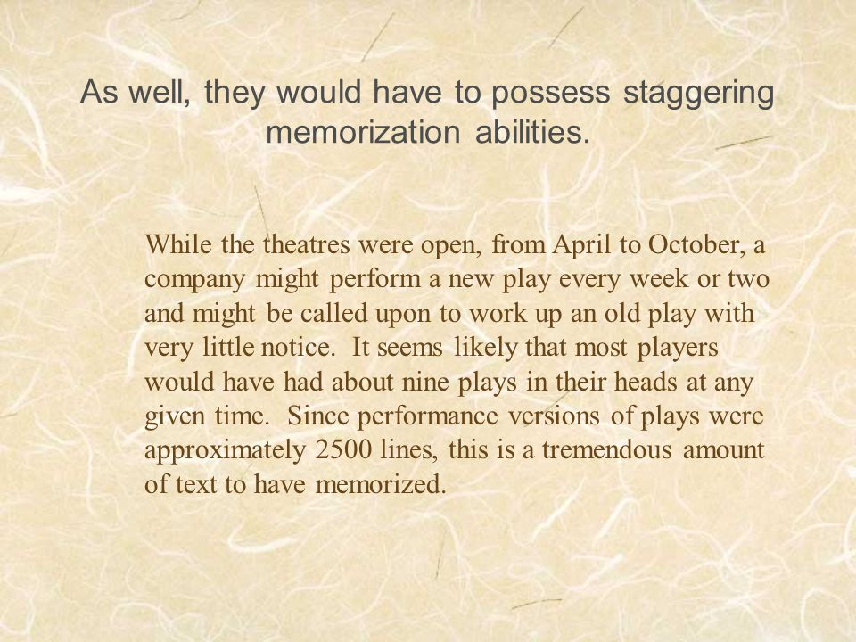 As well, they would have to possess staggering memorization abilities.