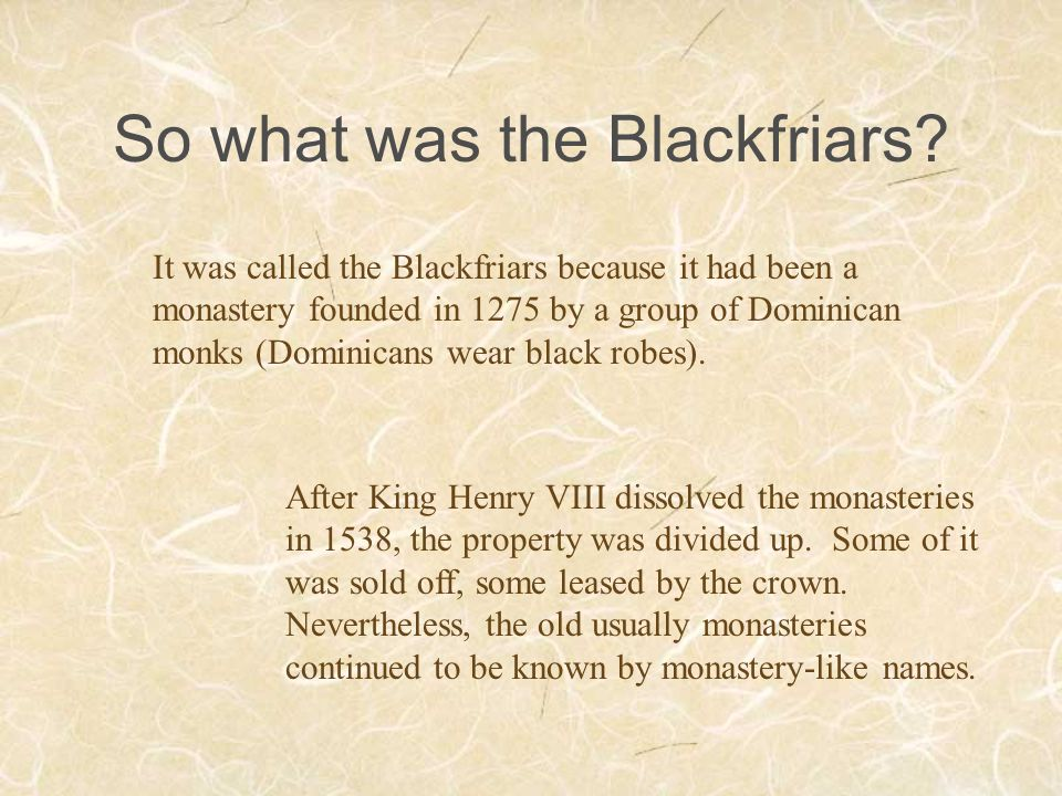 So what was the Blackfriars