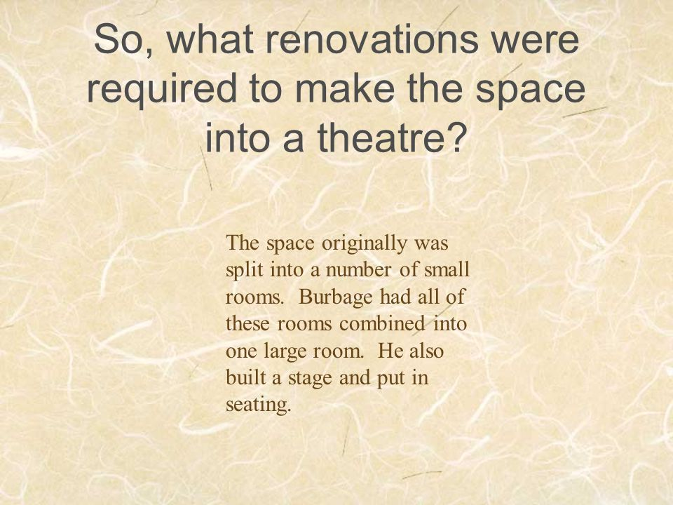 So, what renovations were required to make the space into a theatre