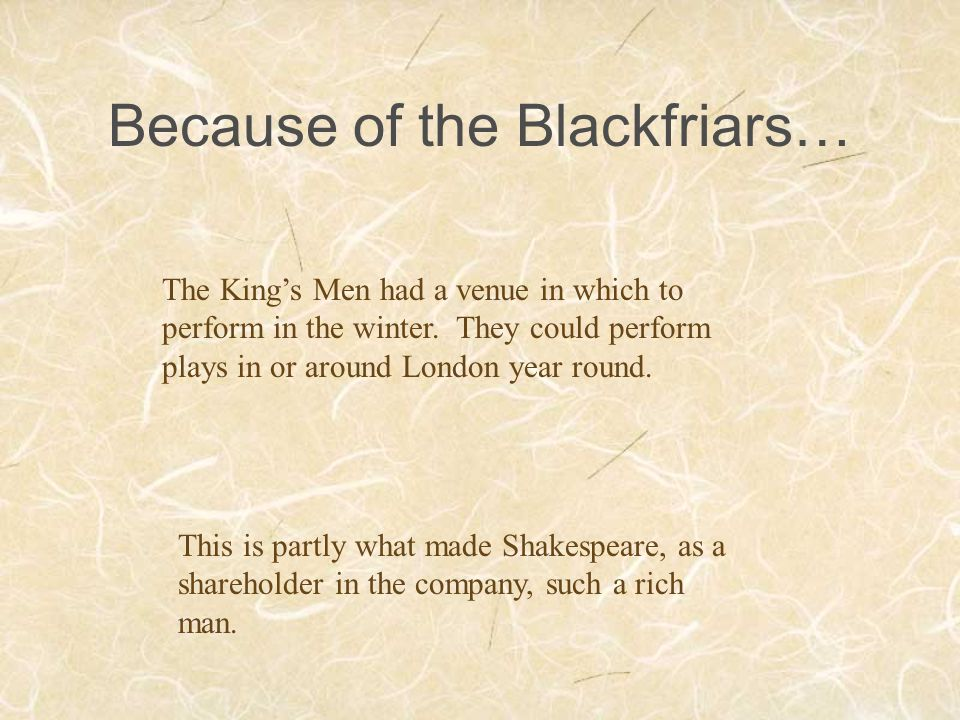 Because of the Blackfriars…