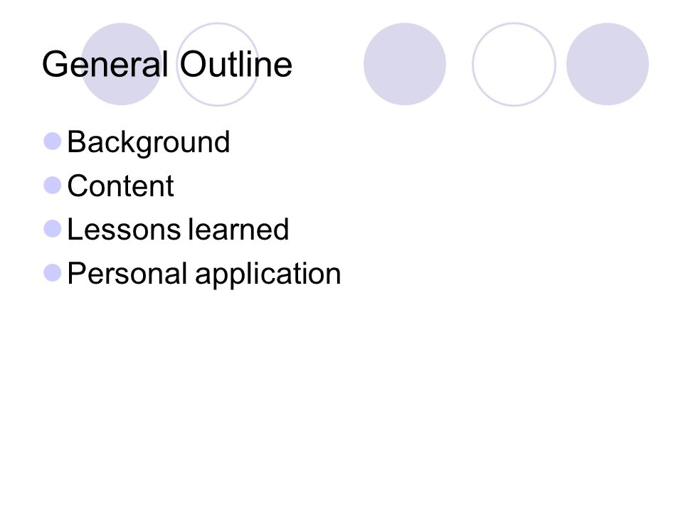 General Outline Background Content Lessons learned
