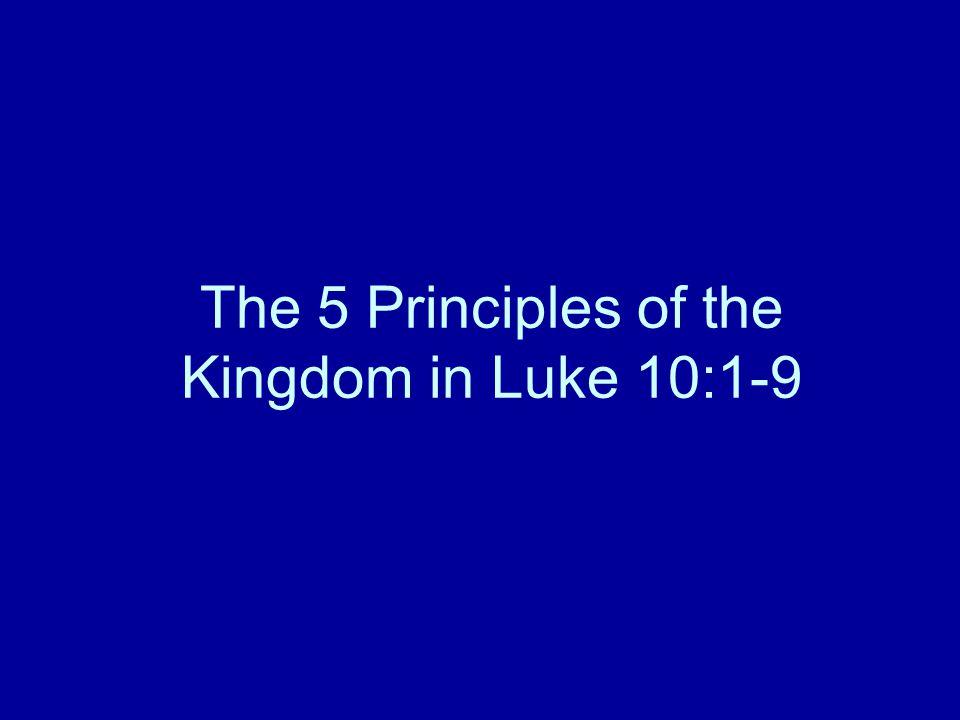 The 5 Principles of the Kingdom in Luke 10:1-9