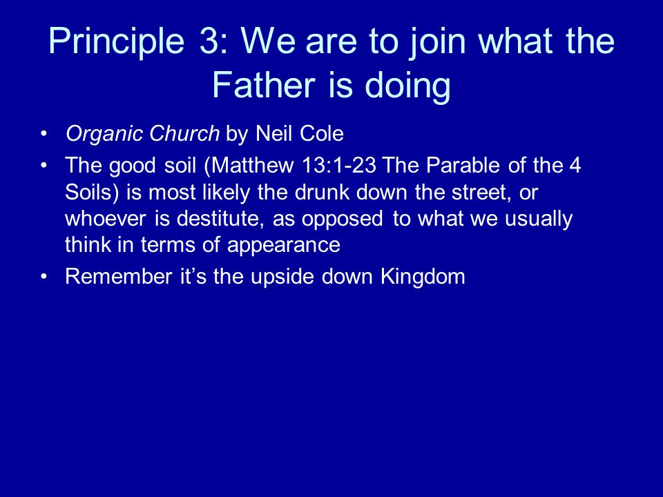 Principle 3: We are to join what the Father is doing