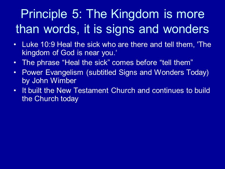 Principle 5: The Kingdom is more than words, it is signs and wonders