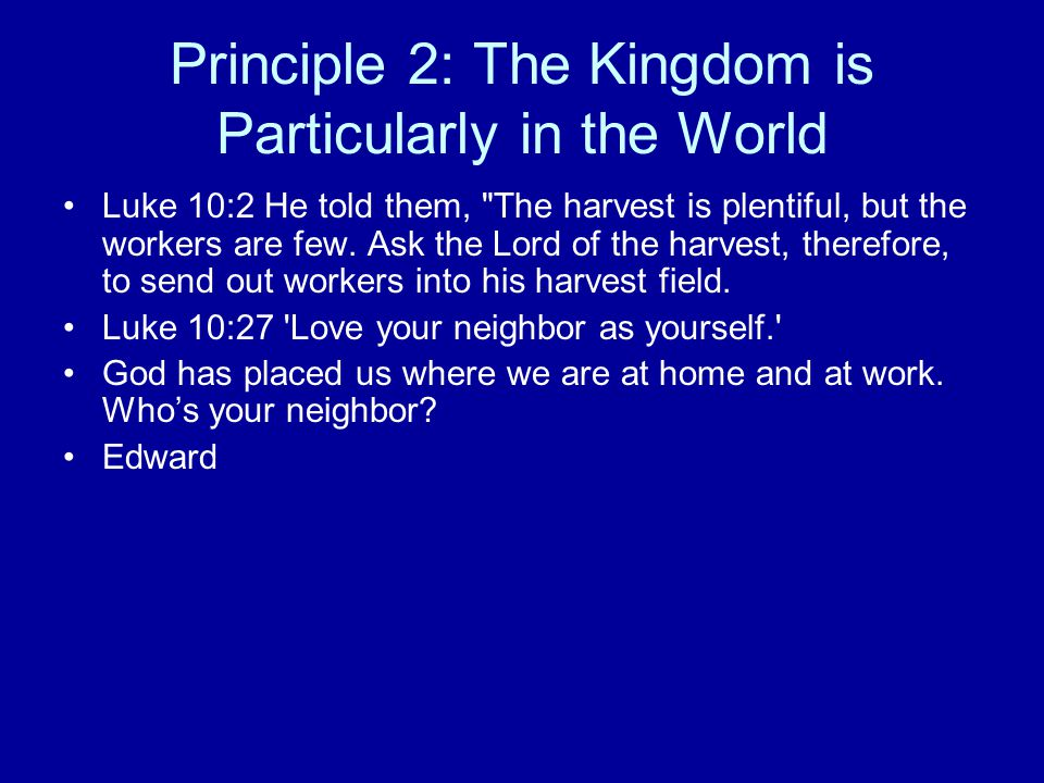 Principle 2: The Kingdom is Particularly in the World