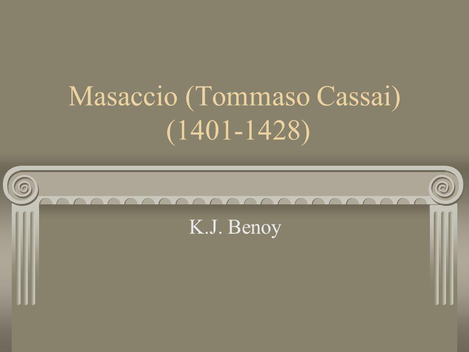 Masaccio (Tommaso Cassai) (1401-1428)