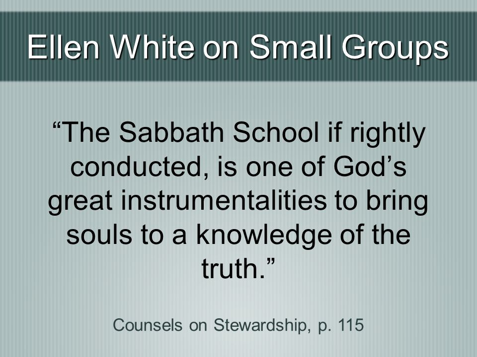 Ellen White on Small Groups