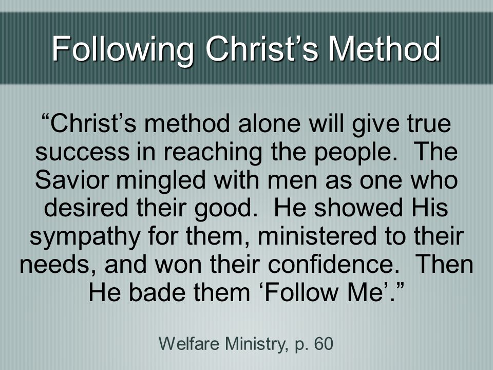 Following Christ's Method