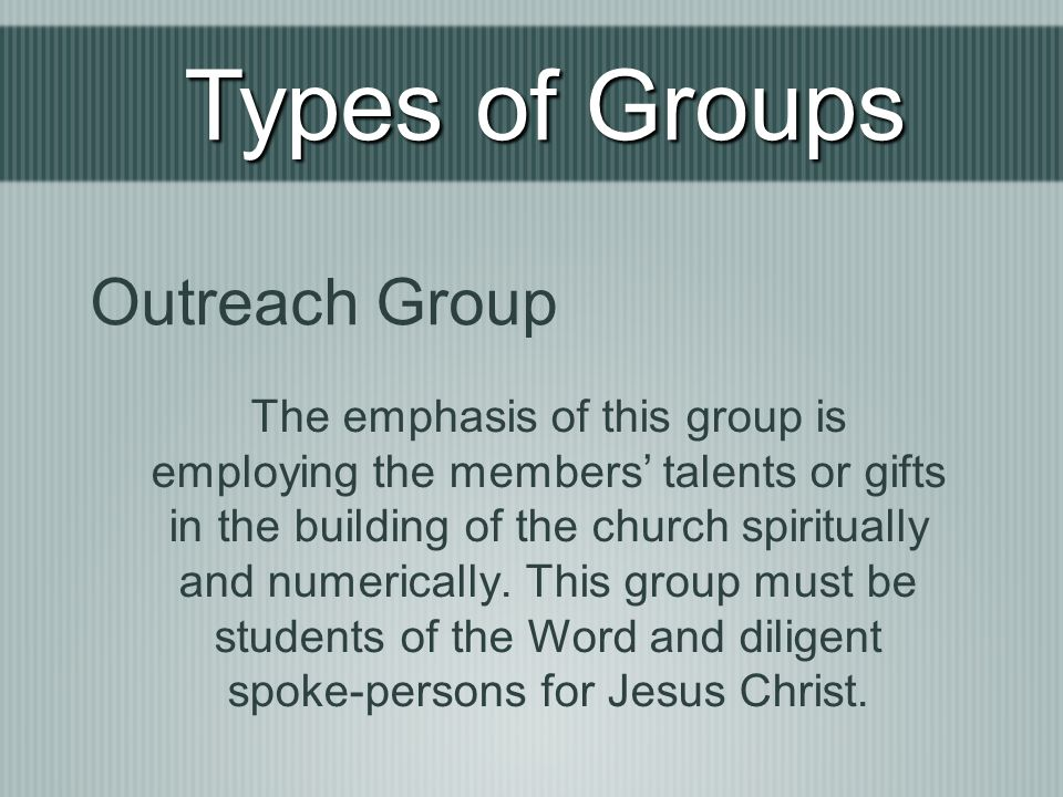 Types of Groups Outreach Group