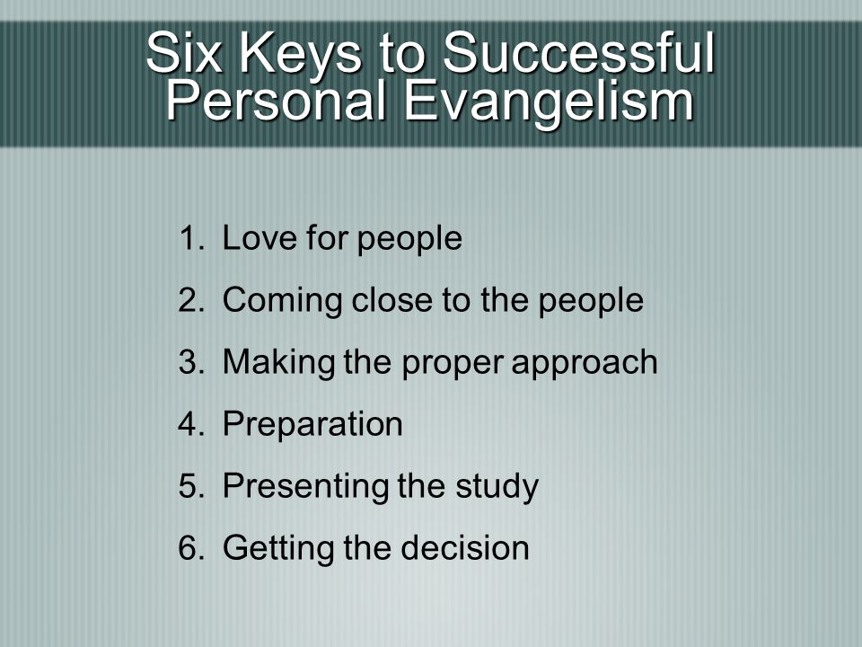 Six Keys to Successful Personal Evangelism Love for people