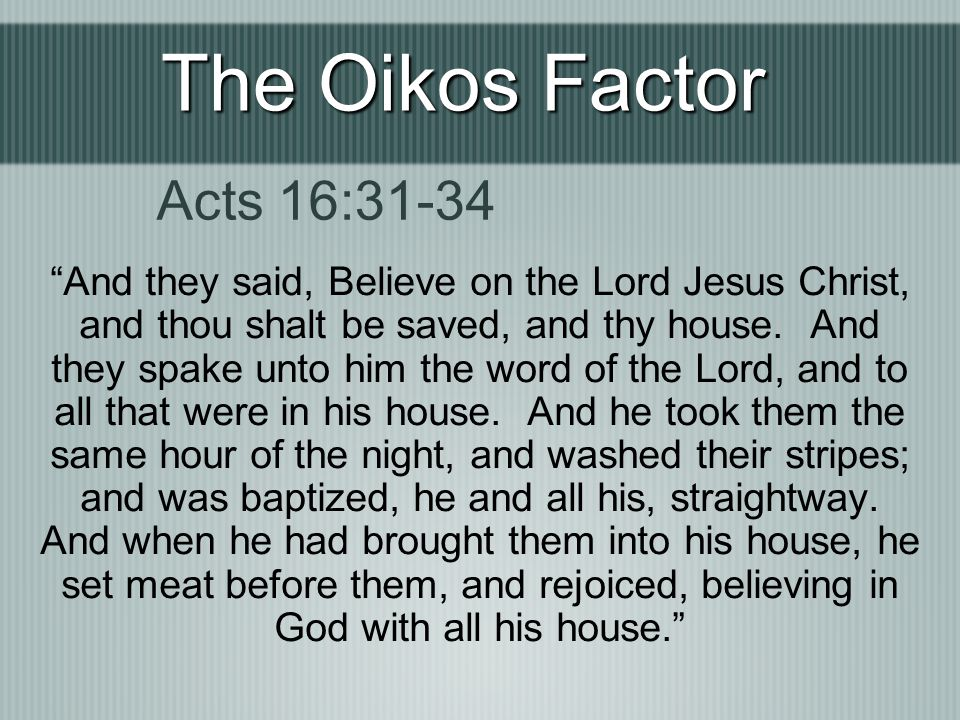 The Oikos Factor Acts 16:31-34
