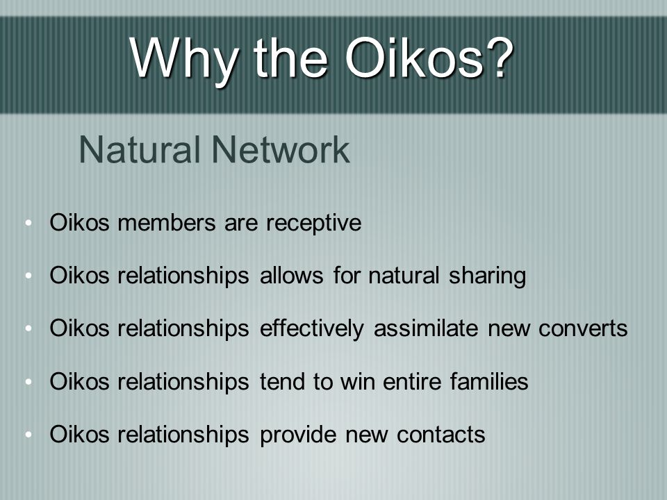 Why the Oikos Natural Network Oikos members are receptive
