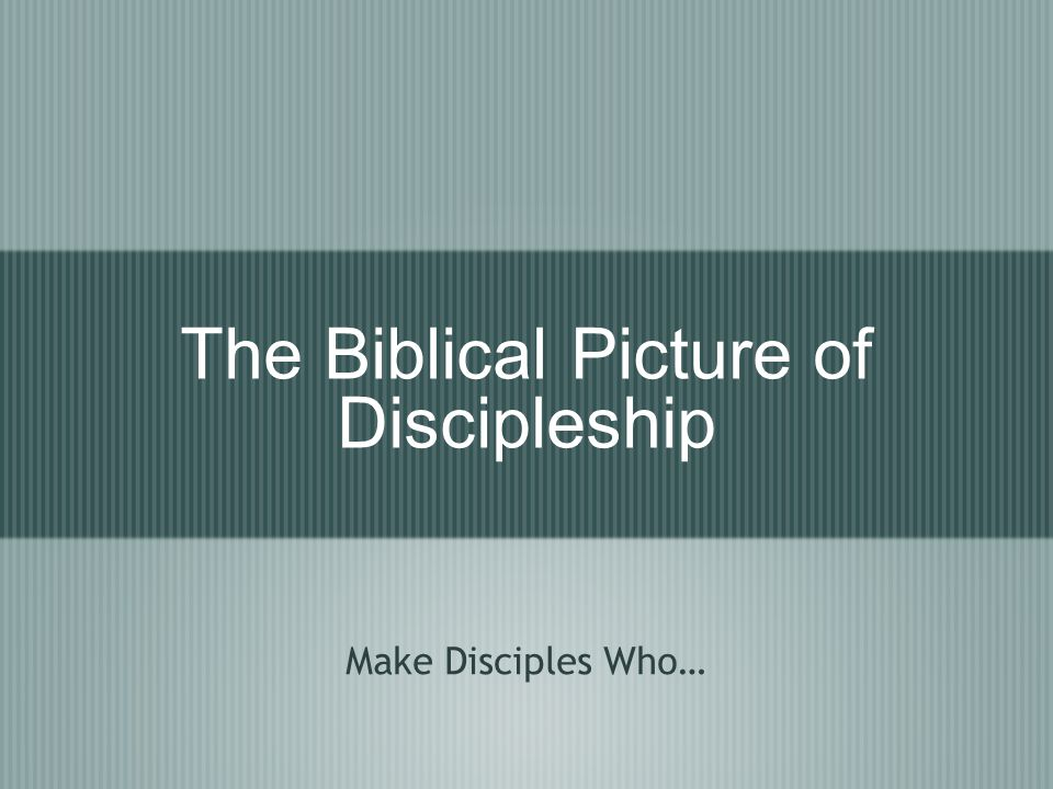 The Biblical Picture of Discipleship
