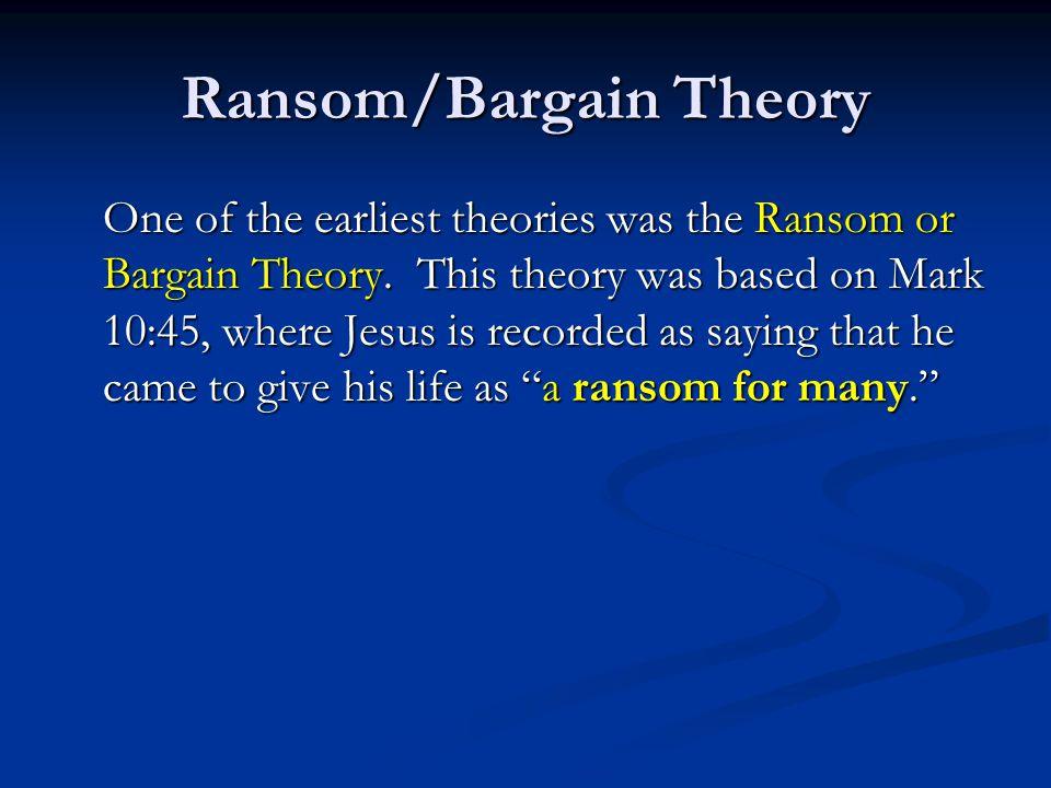 Ransom/Bargain Theory