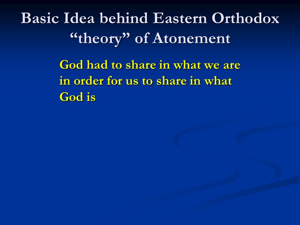 Basic Idea behind Eastern Orthodox theory of Atonement