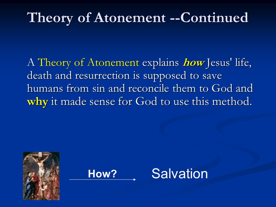Theory of Atonement --Continued