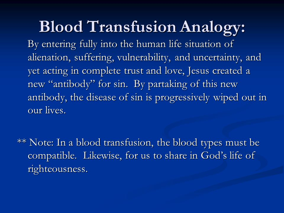 Blood Transfusion Analogy: