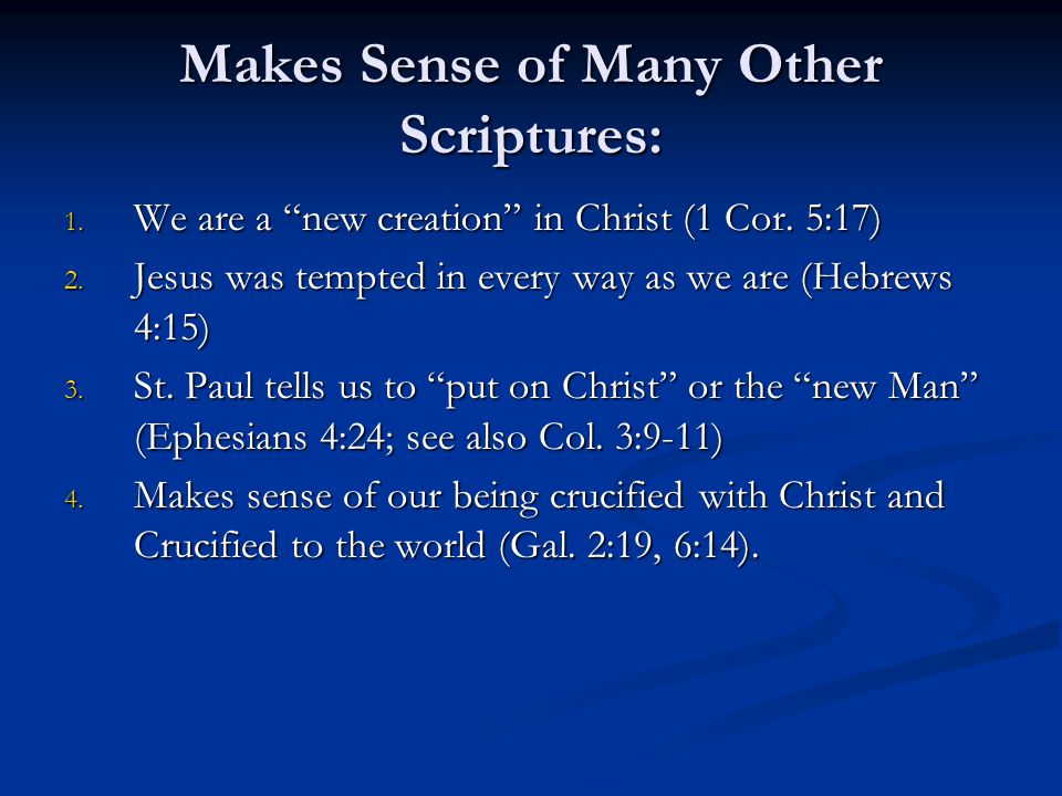 Makes Sense of Many Other Scriptures: