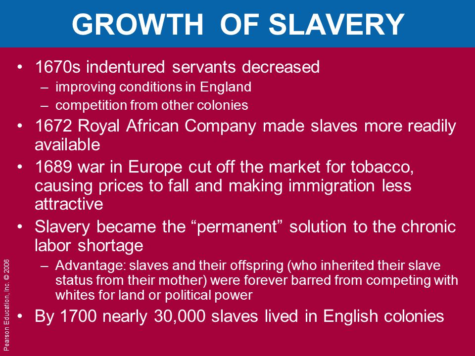 GROWTH OF SLAVERY 1670s indentured servants decreased