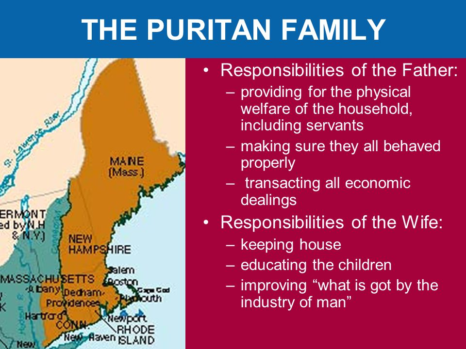 THE PURITAN FAMILY Responsibilities of the Father: