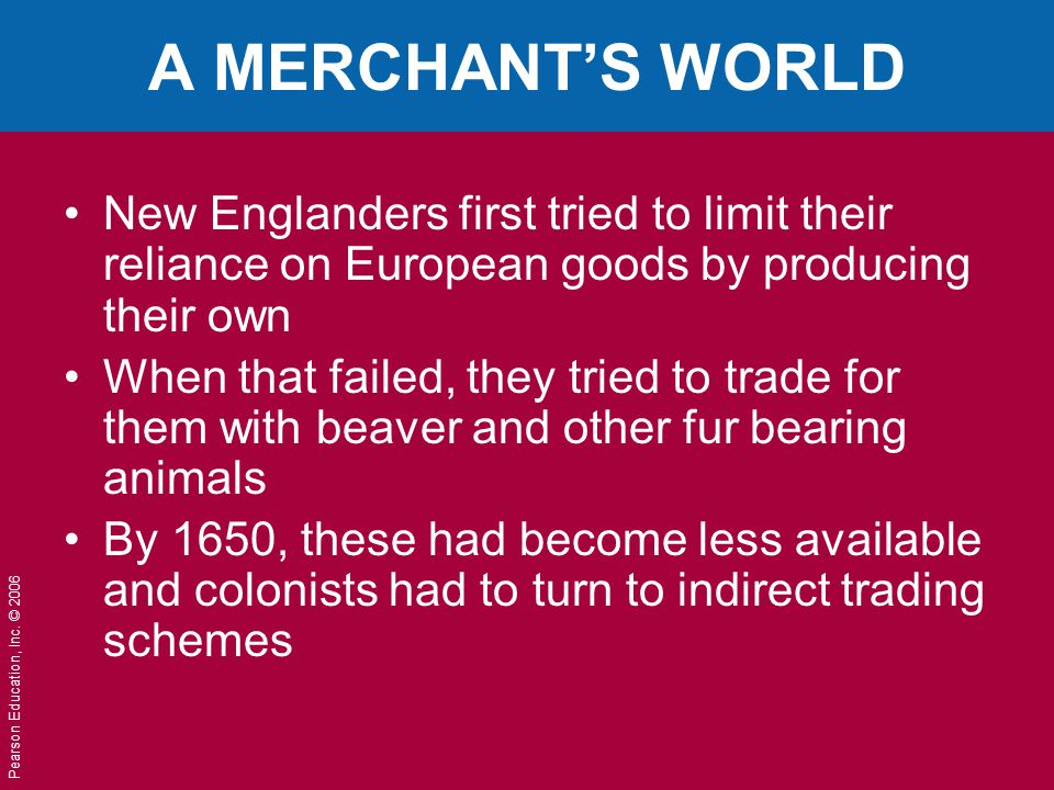 A MERCHANT'S WORLD New Englanders first tried to limit their reliance on European goods by producing their own.