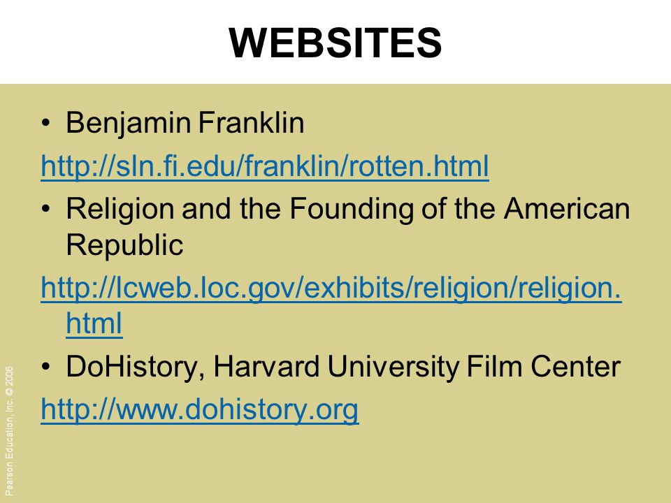 WEBSITES Benjamin Franklin http://sln.fi.edu/franklin/rotten.html