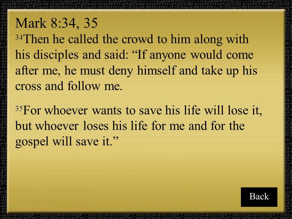 Mark 8:34, 35
