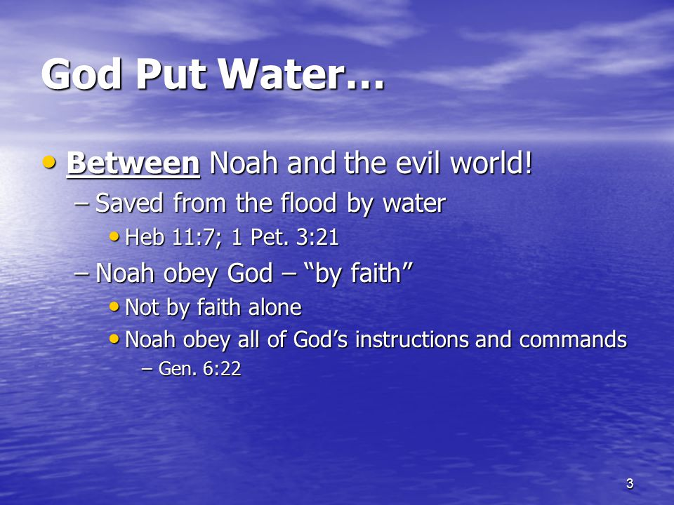 God Put Water… Between Noah and the evil world!