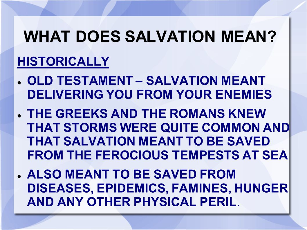WHAT DOES SALVATION MEAN
