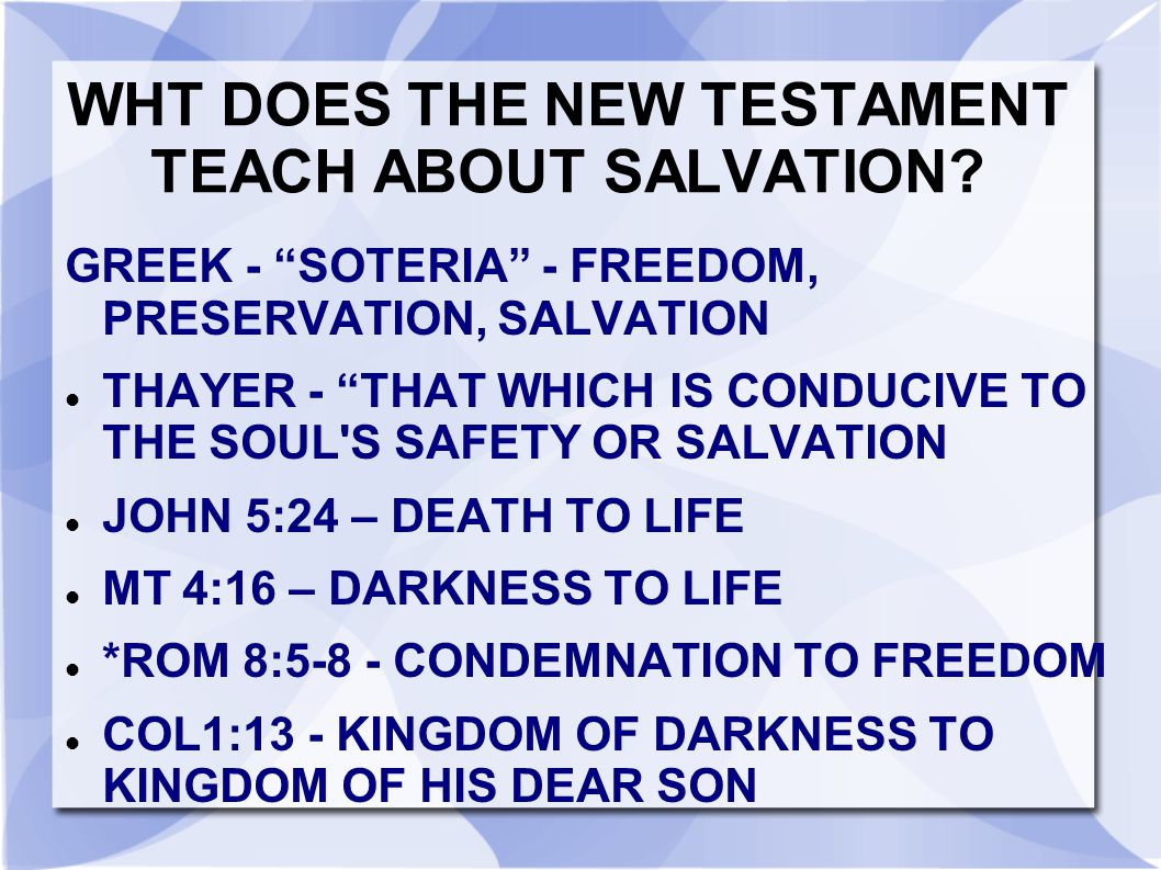 WHT DOES THE NEW TESTAMENT TEACH ABOUT SALVATION
