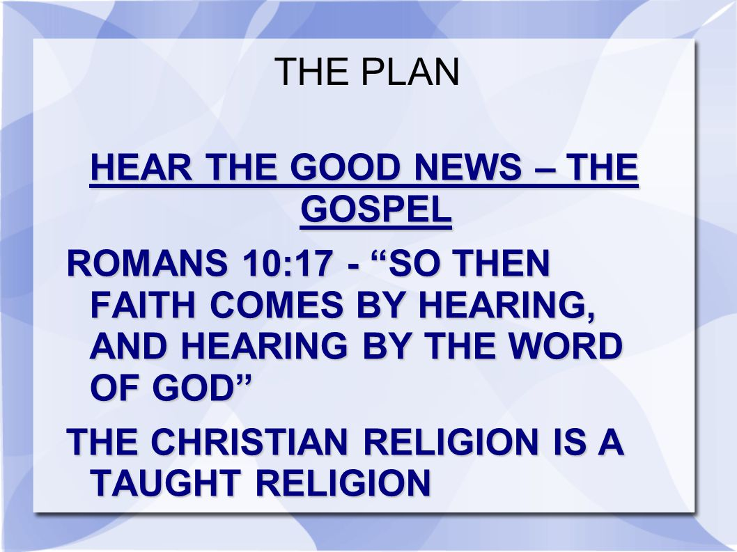 HEAR THE GOOD NEWS – THE GOSPEL